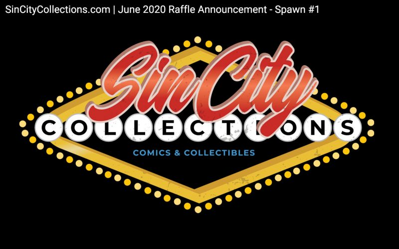 Sin City Collections | June 2020 Raffle - Spawn #1 Announcement